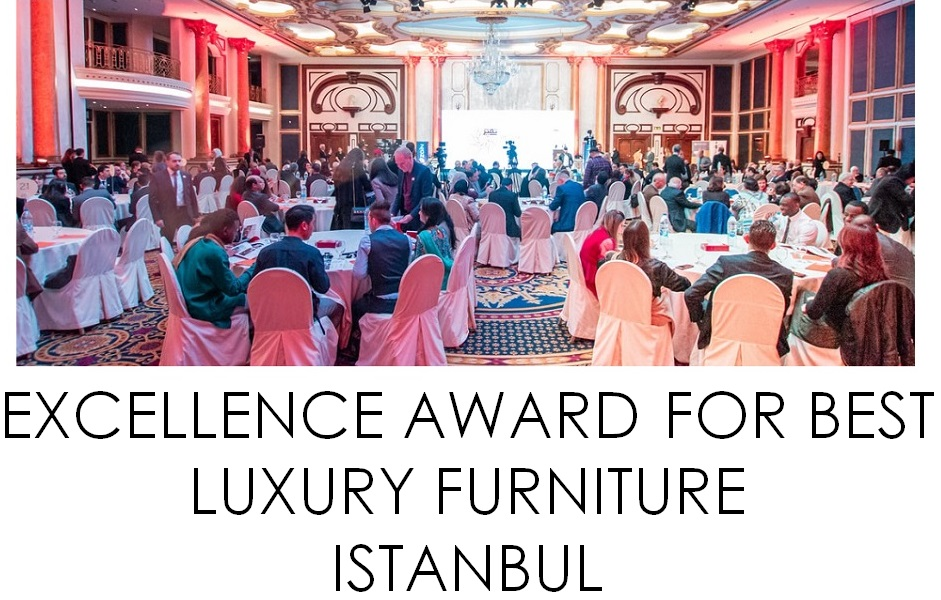 Excellence Award For Best Luxury Furniture at Istanbul